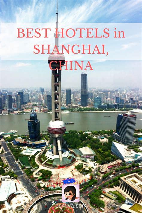 best hotels in shanghai best hotels in shanghai china osmiva