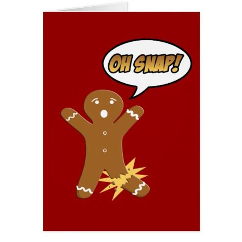 oh snap gingerbread man funny christmas greeting card zazzle
