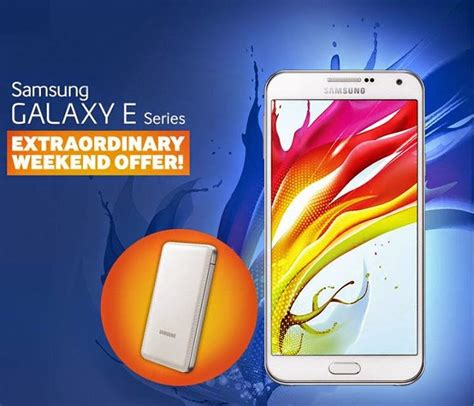 get a free battery pack with samsung galaxy e series extraordinary weekend offer ilonggo