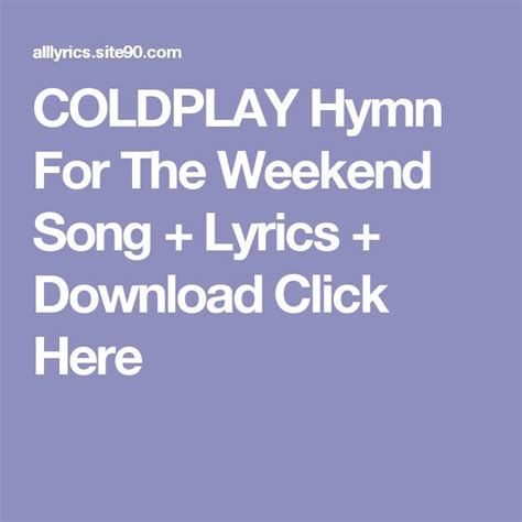 download mp3 coldplay hymn for the weekend official video best 25 coldplay hymn ideas on pinterest coldplay