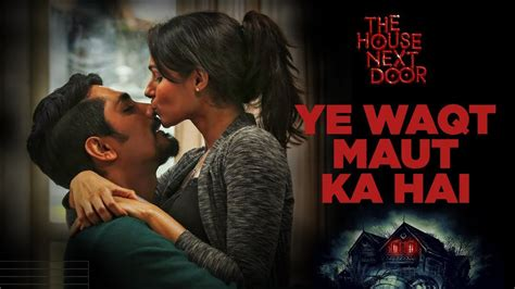 the house com coupon ye waqt maut ka hai promo hd video song the house next door