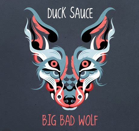 song of the day duck sauce the big bad wolf les