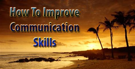 how to improve communication skills daniel s personal