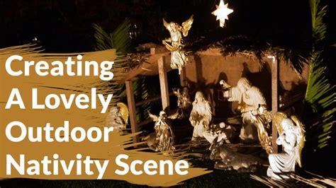 create  lovely outdoor nativity scene youtube