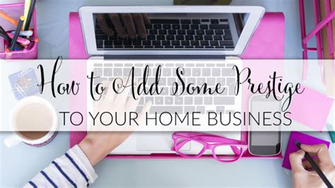 how to add some prestige to your home business