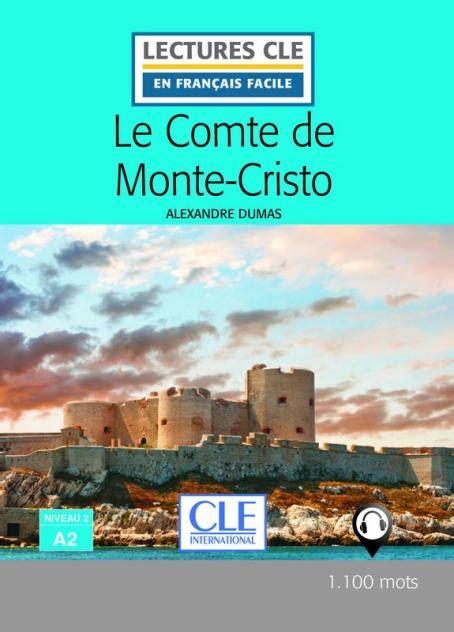 libro lectures cle en francais le comte de monte cristo niveau 2 a2 lectures cle en fran 231 ais facile livre 2 232 me 233 dition