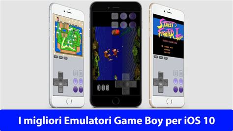 i mod game ios i migliori emulatori game boy ios 10 gianluca molteni