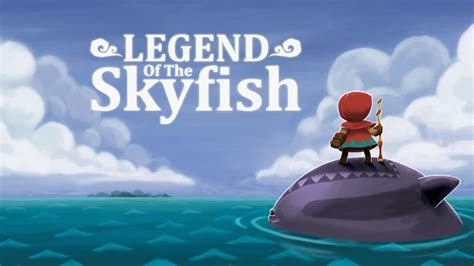 legend of android legend of the skyfish by crescent moon launch trailer ios android