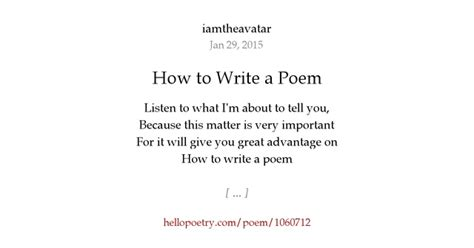 how to write a poem by iamtheavatar hello poetry