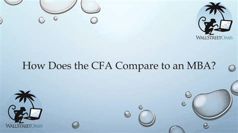 Cfa Compared With Mba Top 7 Wallstreetoasis Site Www Wallstreetoasis how does the cfa compare to an mba