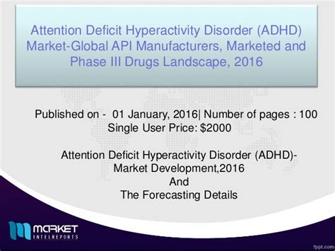 hyperactive medication attention deficit hyperactivity disorder adhd drugs market 2016