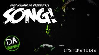 Five nights at freddy s 3 song it s time to die dagames youtube