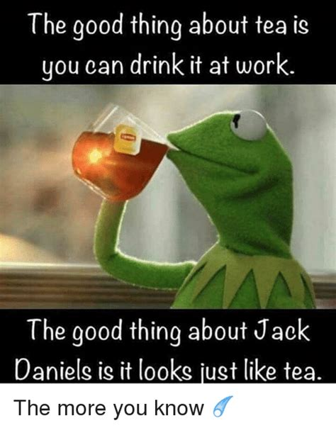 The More You Know Meme - the good thing about tea is you can drink it at work the