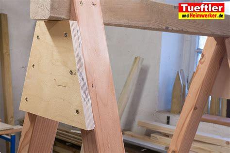 Arbeitsbock Selber Bauen by Zimmermansbock Arbeitsbock Schnell Und Stabil