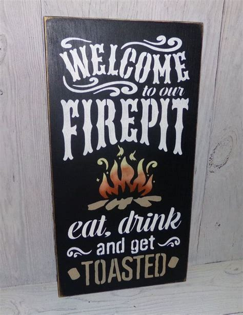 firepit signs welcome to our firepit eat drink and get toasted
