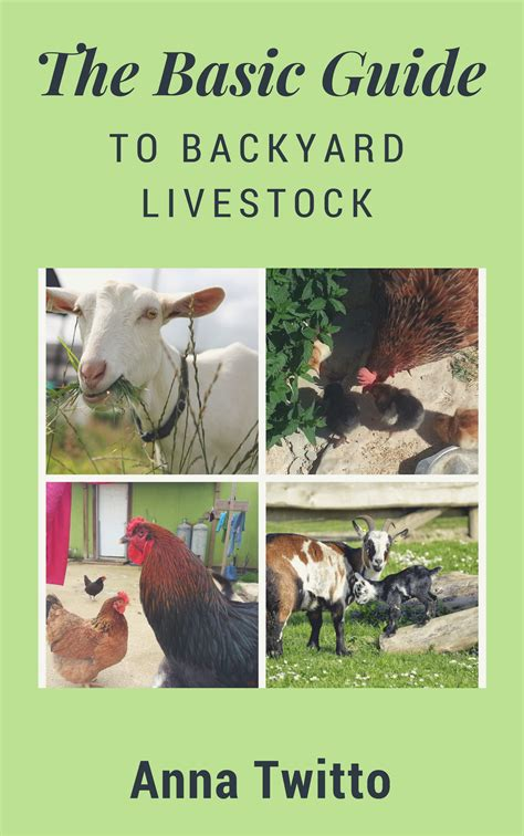 backyard livestock the basic guide to backyard livestock
