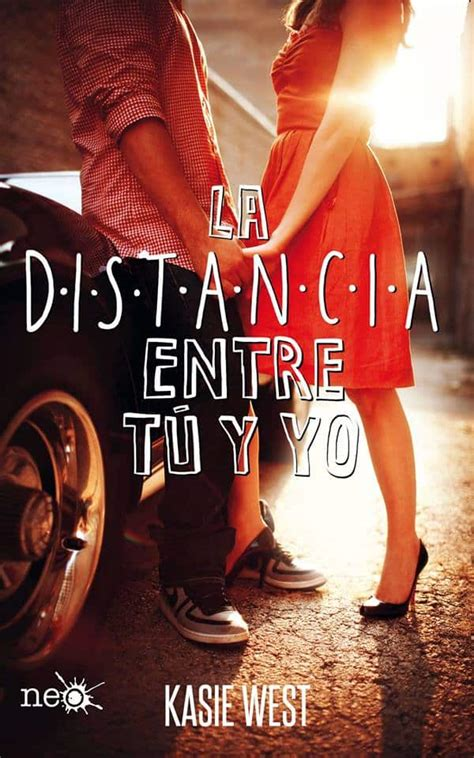 libro tu y yo la distancia entre t 250 y yo de kasie west libros y literatura