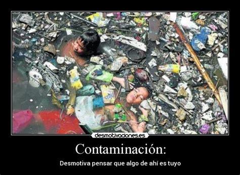 cartel de contaminacion contaminaci 243 n desmotivaciones