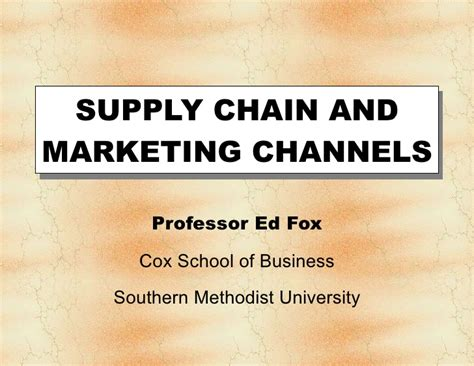 Southern Methodist Mba Marketing by Supply Chain And Marketing Channels