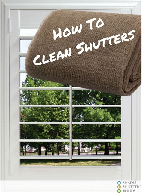 Cleaning Plantation Blinds how to clean plantation shutters shades shutters blinds