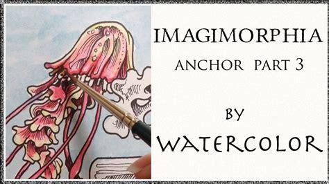 watercolor tutorial part 3 imagimorphia coloring book tutorial anchor part 3 4