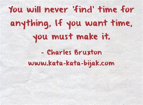 tidak akan ada waktu untuk apapun kalau mau waktu kita harus menyediakan waktu charles