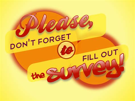 Fill Out A Survey - please don t forget to fill out the survey cc by lemasney lemasney