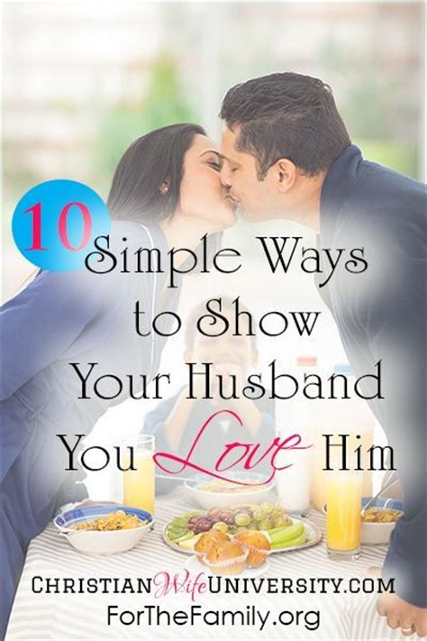 Ways To Show You Are Interested In Him Without Being Clingy by 10 Simple Ways To Show Your Husband You Him