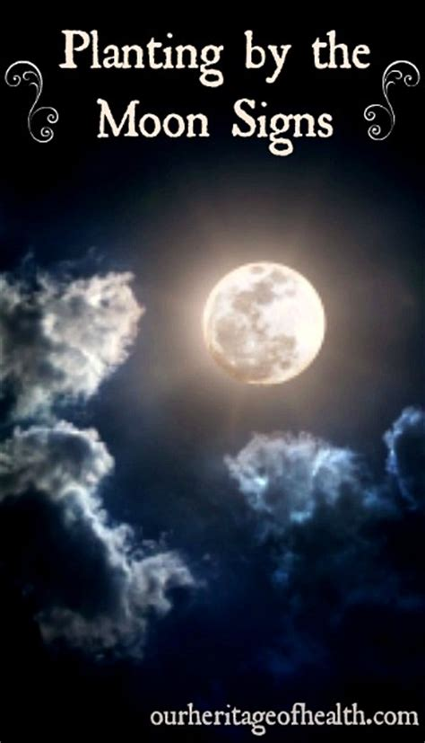 Gardening By The Moon by Planting By The Moon Signs Our Heritage Of Health