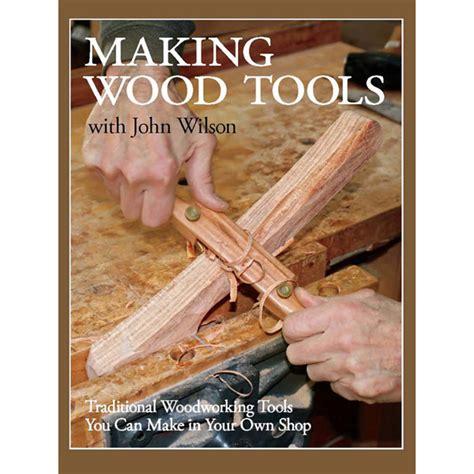 making wood tools  john wilson book making wood