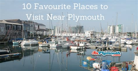 places near plymouth ten favourite places to visit near plymouth