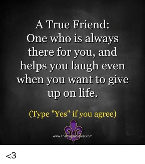 True Friend Meme - funny always there for you memes of 2017 on sizzle