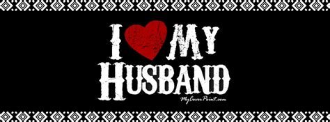 I Love My Husband Facebook Cover - Facebook Timeline Cover I Love My Husband And Kids Facebook Cover