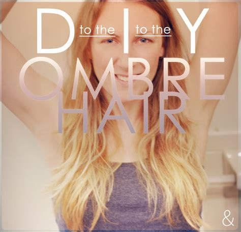 do it yourself ombre hair step by step how to ombre hair hair haircare pinterest my hair