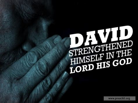 1 Samuel 30 6 Sermon Outline by Sermon By Topic David Strengthened Himself In The Lord His God
