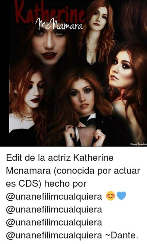 Editor De Memes - 25 best memes about katherine mcnamara katherine