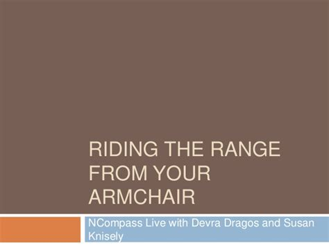 the range armchairs ncompass live riding the range from your armchair