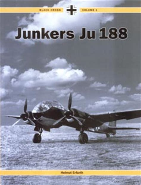 Black Cross Volume I Junkers 188 junkers ju 188