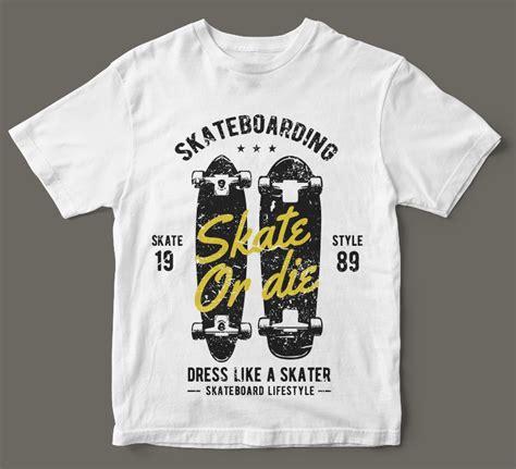 skate or die tshirt design thefancydeal