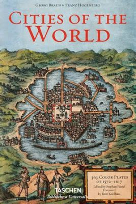 libro braun hogenberg cities of the arkitektura dok books cartography history cities of the world 230 colour engravings with