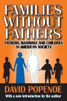 parental alienation attachment and corrupt books families without fathers by david popenoe new book
