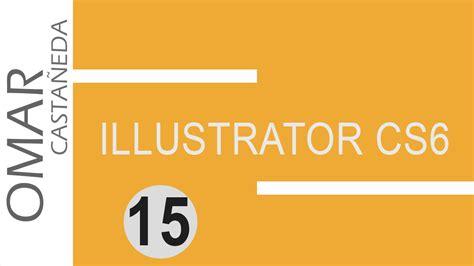 adobe illustrator cs6 not responding when opening tutorial illustrator cs6 parte 15 youtube