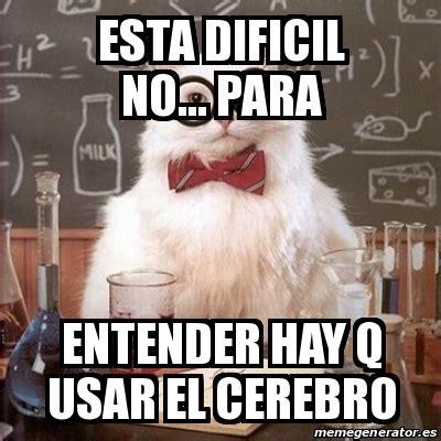 Chemistry Cat Meme Generator - meme chemistry cat esta dificil no para entender hay