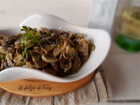 come cucinare i funghi trifolati funghi trifolati ricetta con pancetta le delizie di enny