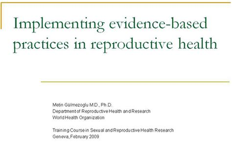 Implementing Evidence Based Practice A Review Of The Empirical Research Literature by Implementing Evidence Based Practices In Reproductive Health Metin G 252 Lmezoglu