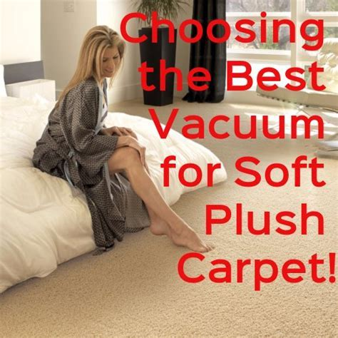 Best Vacuum for Soft Plush Carpet * 2019 RECOMMENDATIONS!