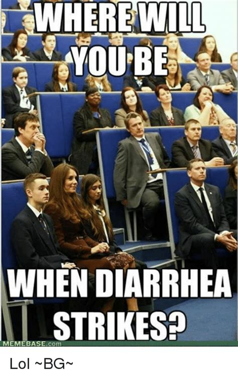 When You Diarrhea Meme