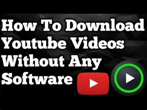 download youtube without software how to download youtube videos without any software 2018