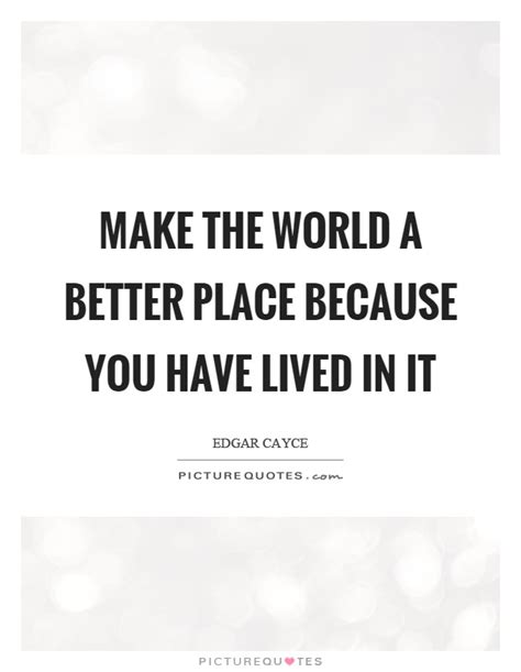 make the world a better place lyrics make the world a better place because you lived in it