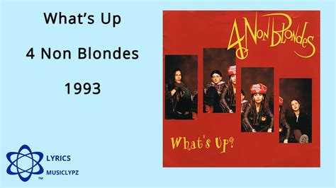 4 non blondes whats up youtube what s up 4 non blondes 1993 hq lyrics musiclypz youtube
